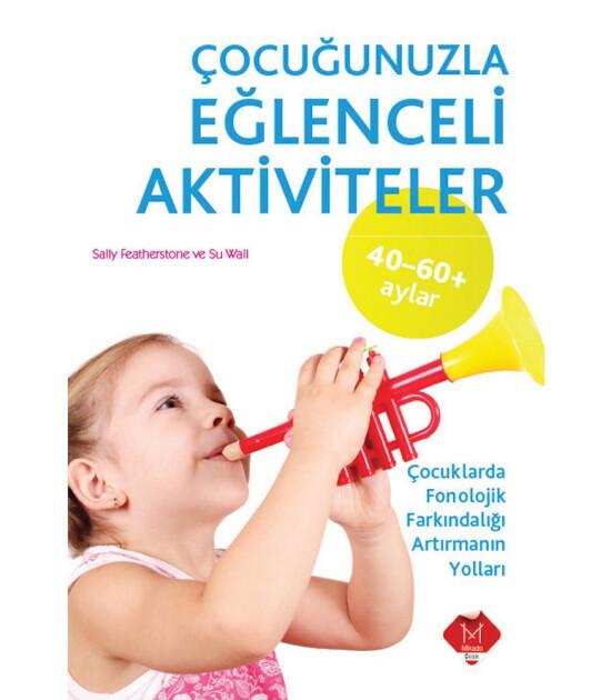 Çocuğunuzla Eğlenceli Aktiviteler / 40-60 Ay